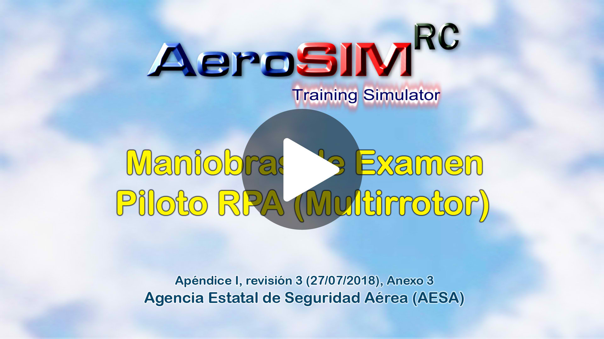 Official exam manoeuvres to obtain the Multirotor Pilot License in Spain - Spanish Aviation Safety Authority (AESA) - rev.3 27/07/2018
